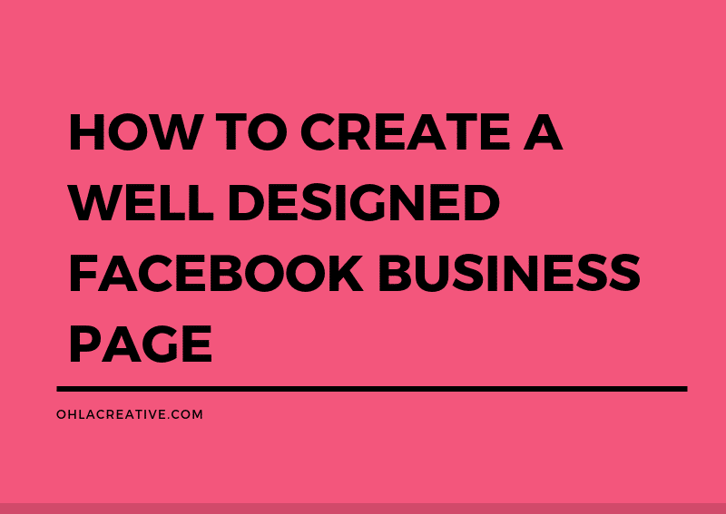 How To Create A Well Designed Facebook Business Page