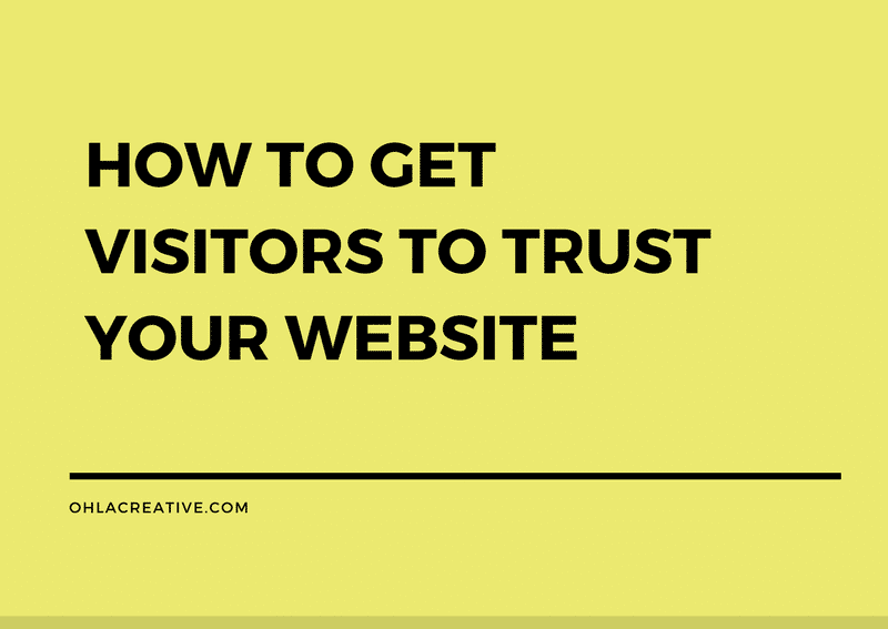 How To Get Visitors To Trust Your Website