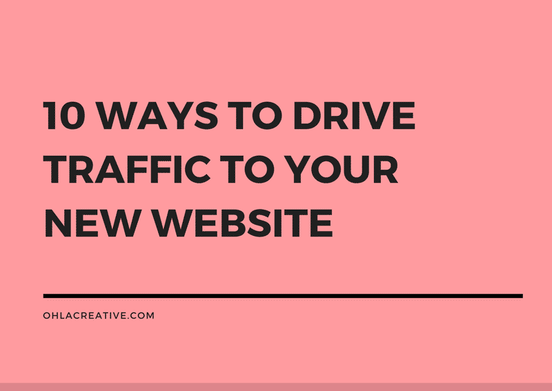 10 Ways To Drive Traffic To Your New Website