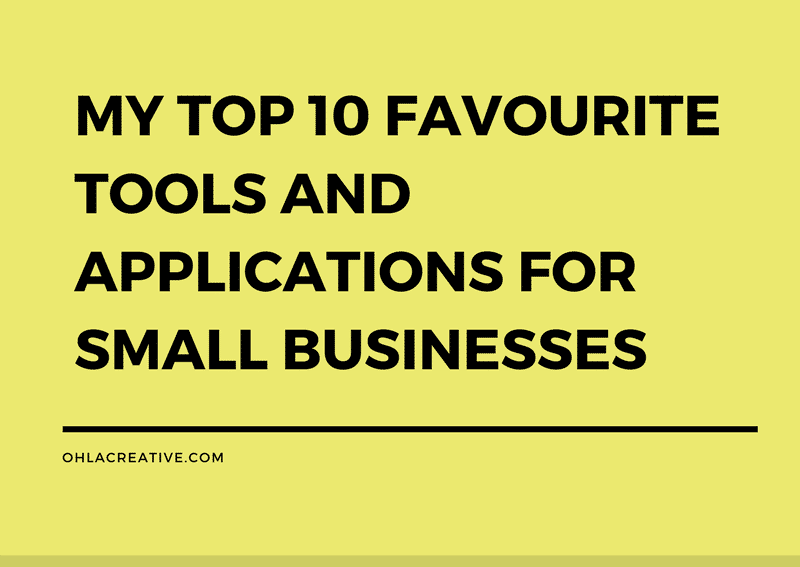 My Top 10 Favourite Tools And Applications For Small Businesses