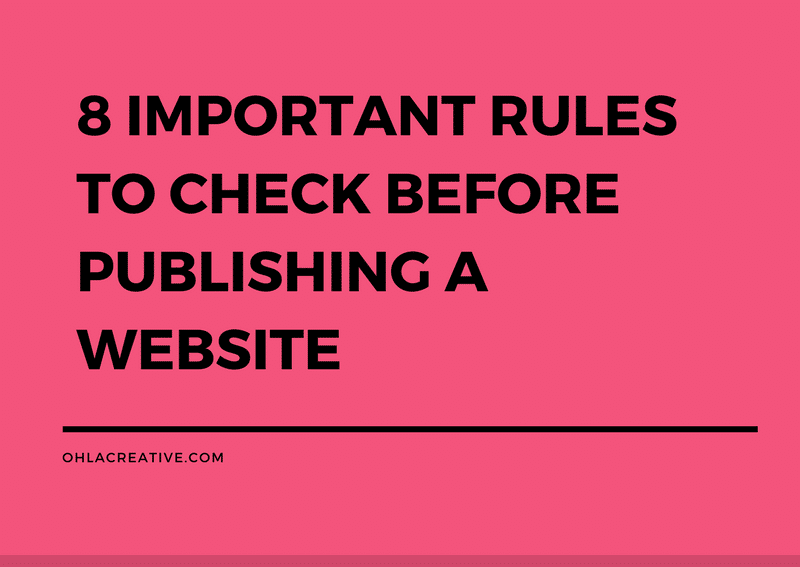 8 Important Rules To Check Before Publishing A Website