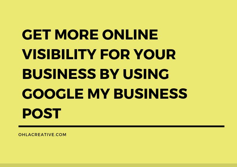 Get More Online Visibility For Your Business By Using Google My Business Post