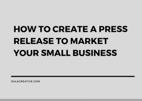 How To Create A Press Release To Market Your Small Business