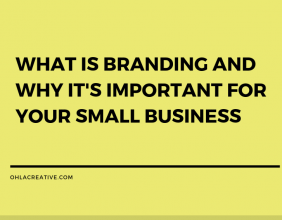 What Is Branding And Why It's Important For Your Small Business